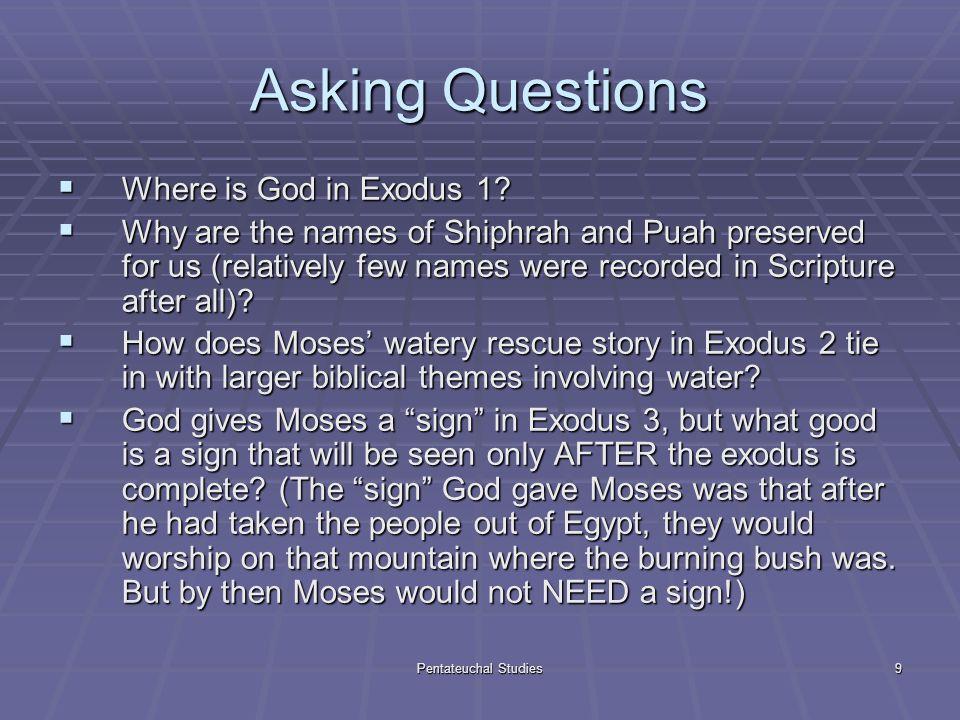 Pentateuchal Studies9 Asking Questions Where is God in Exodus 1.
