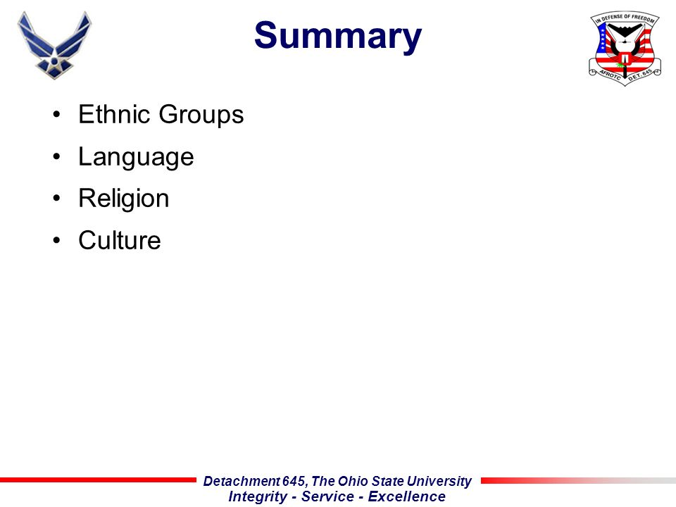 Detachment 645, The Ohio State University Integrity - Service - Excellence Summary Ethnic Groups Language Religion Culture
