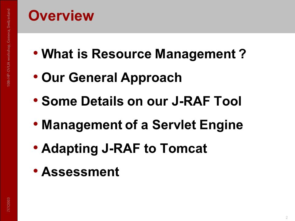 7/7/ th HP-OVUA workshop, Geneva, Switzerland 2 Overview What is Resource Management .
