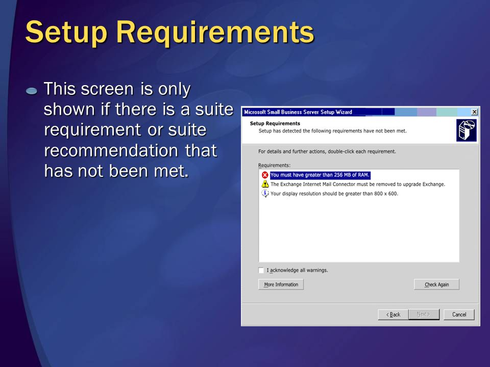 Setup Requirements This screen is only shown if there is a suite requirement or suite recommendation that has not been met.