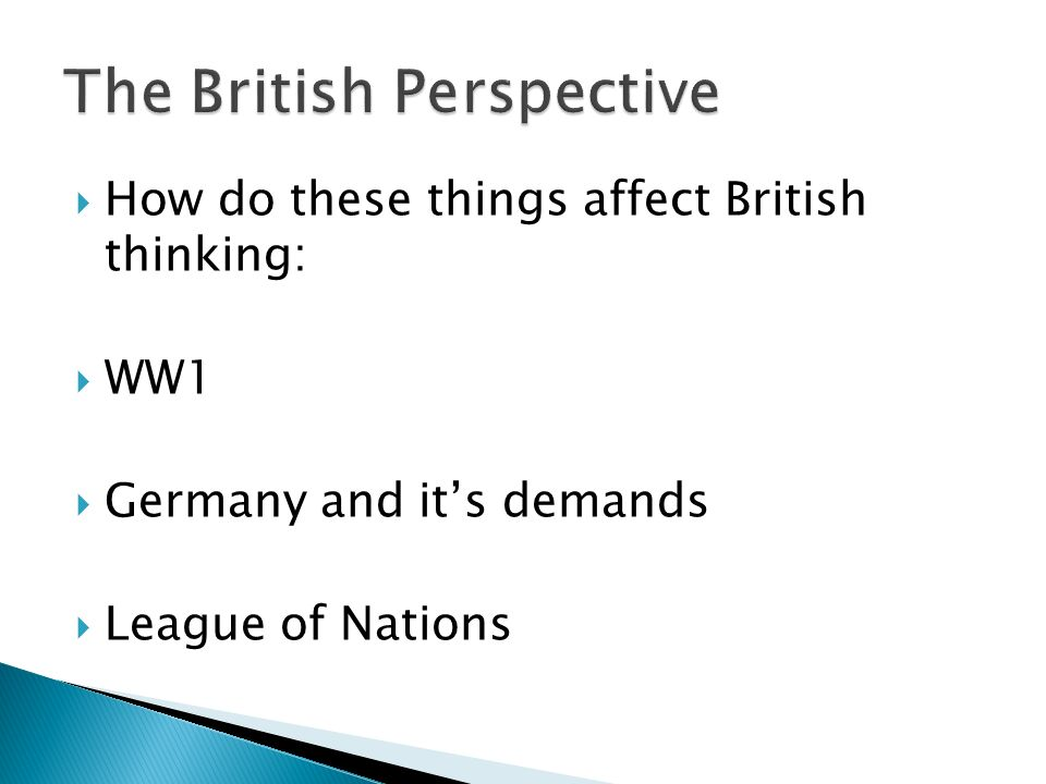 How do these things affect British thinking: WW1 Germany and its demands League of Nations