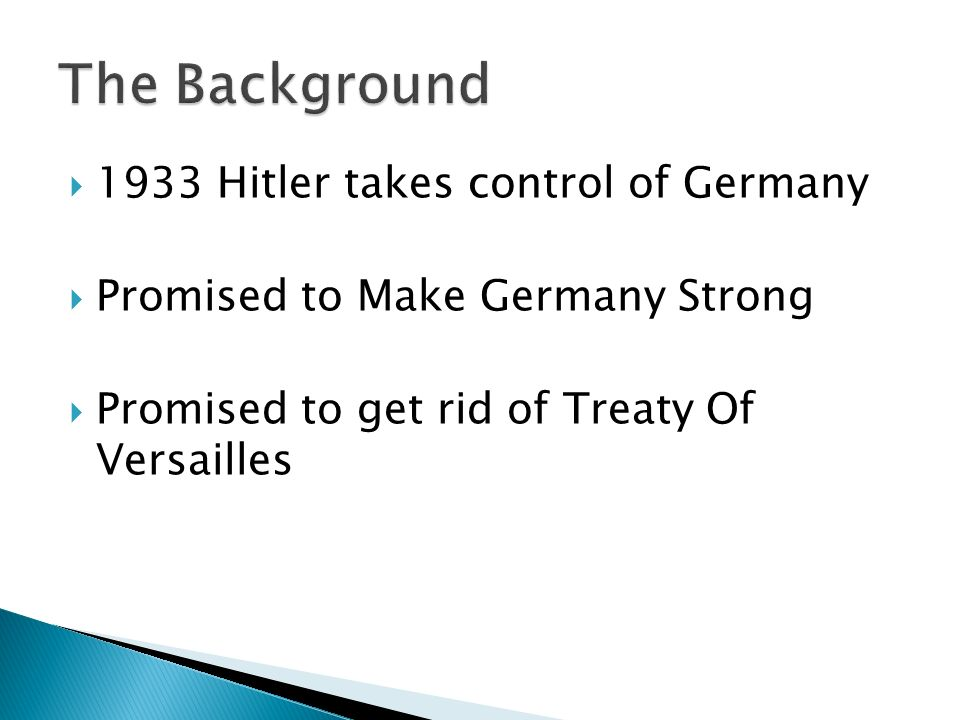 1933 Hitler takes control of Germany Promised to Make Germany Strong Promised to get rid of Treaty Of Versailles