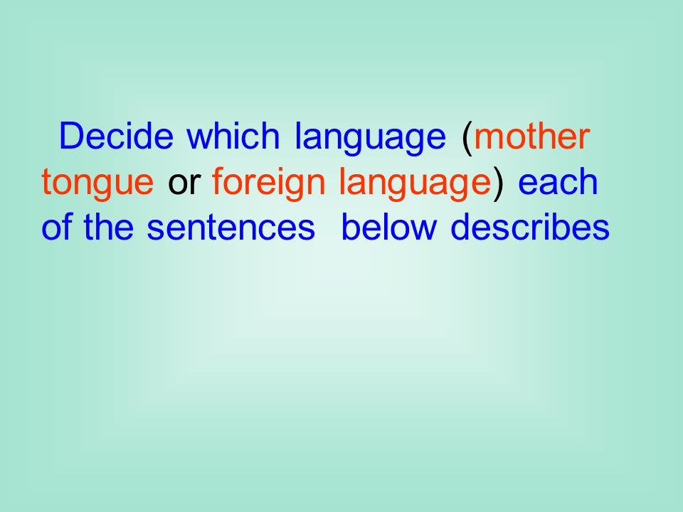If we want to be successful language learners, we should try to_____ some of the study habits ________ above.