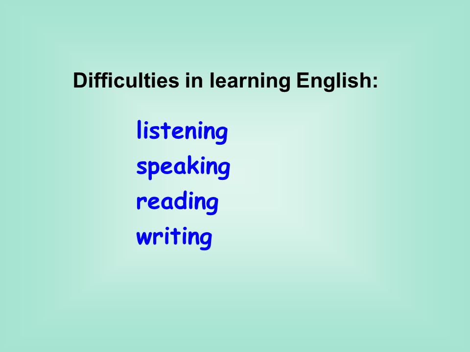 What is your difficulty in learning English
