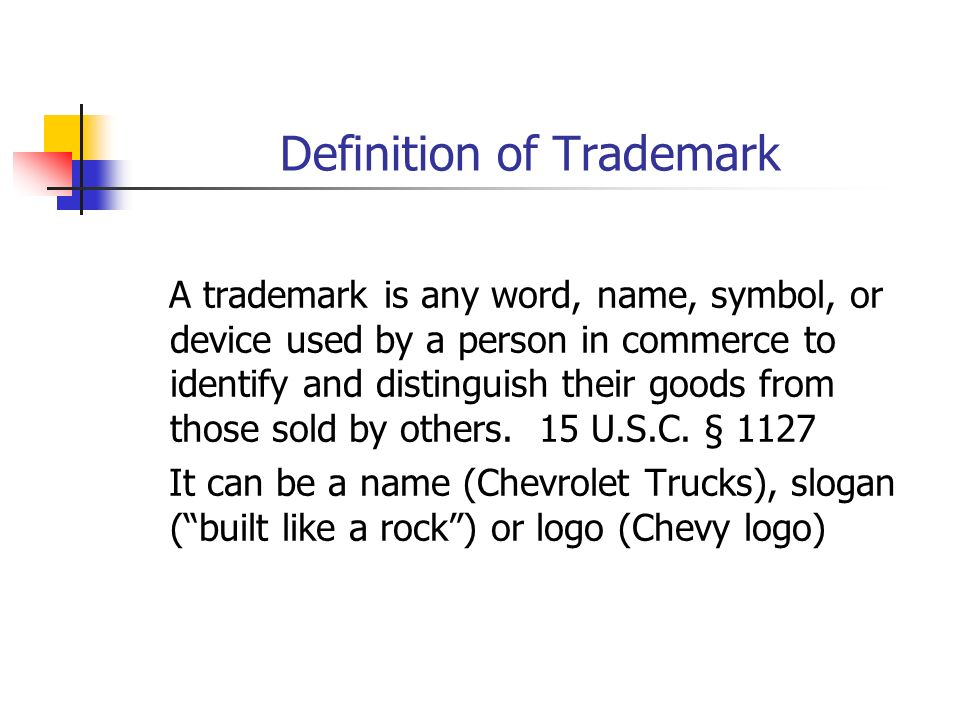 Definition of Trademark A trademark is any word, name, symbol, or device used by a person in commerce to identify and distinguish their goods from those sold by others.