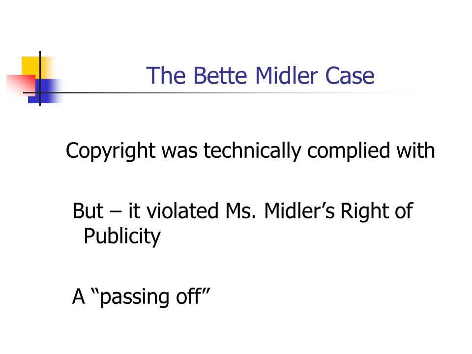 The Bette Midler Case Copyright was technically complied with But – it violated Ms.