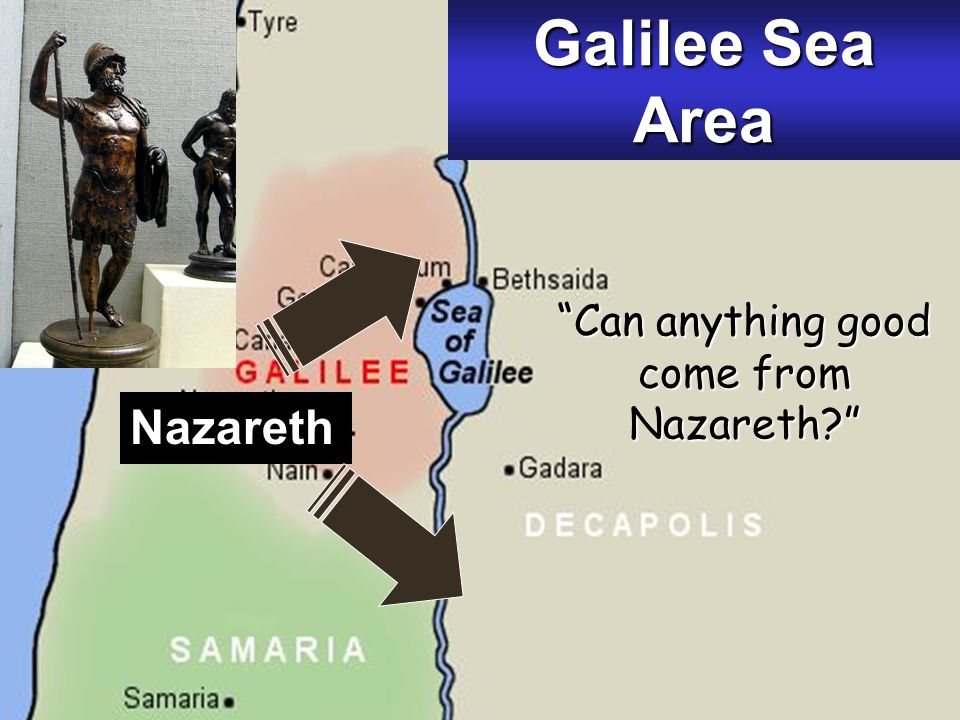 Galilee Sea Area Nazareth Can anything good come from Nazareth