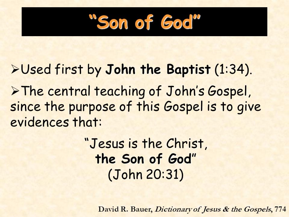 Son of God John the Baptist Used first by John the Baptist (1:34).