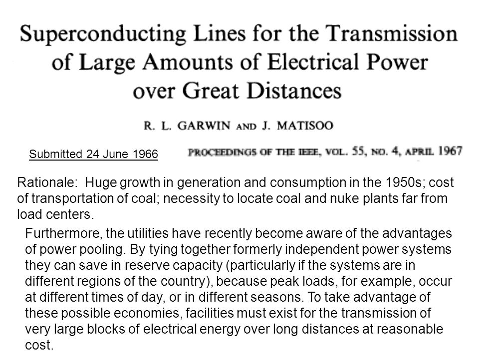 Submitted 24 June 1966 Rationale: Huge growth in generation and consumption in the 1950s; cost of transportation of coal; necessity to locate coal and nuke plants far from load centers.