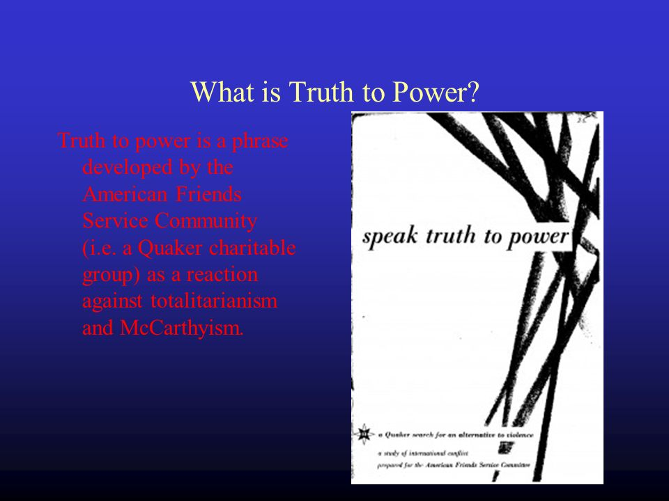 What is Truth to Power.
