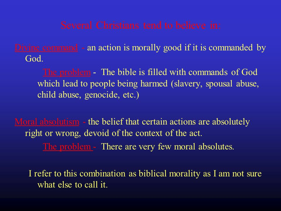 Divine command - an action is morally good if it is commanded by God.