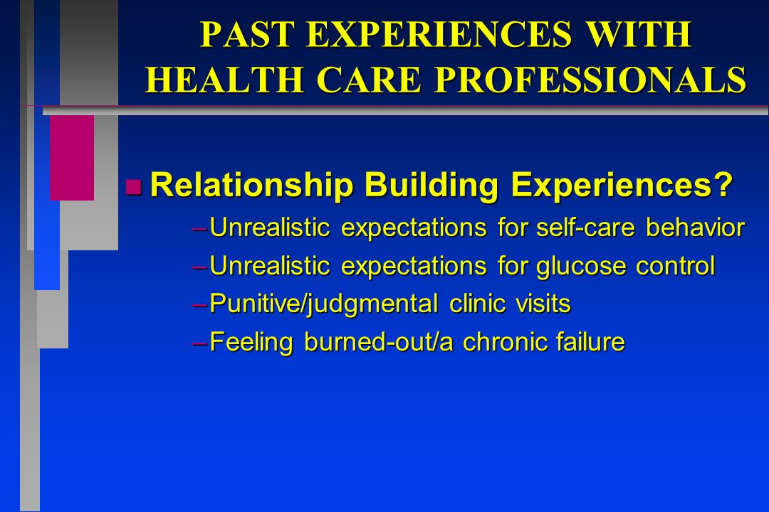 PAST EXPERIENCES WITH HEALTH CARE PROFESSIONALS n Relationship Building Experiences.