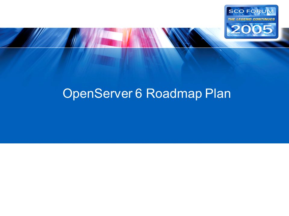 OpenServer 6 Roadmap Plan
