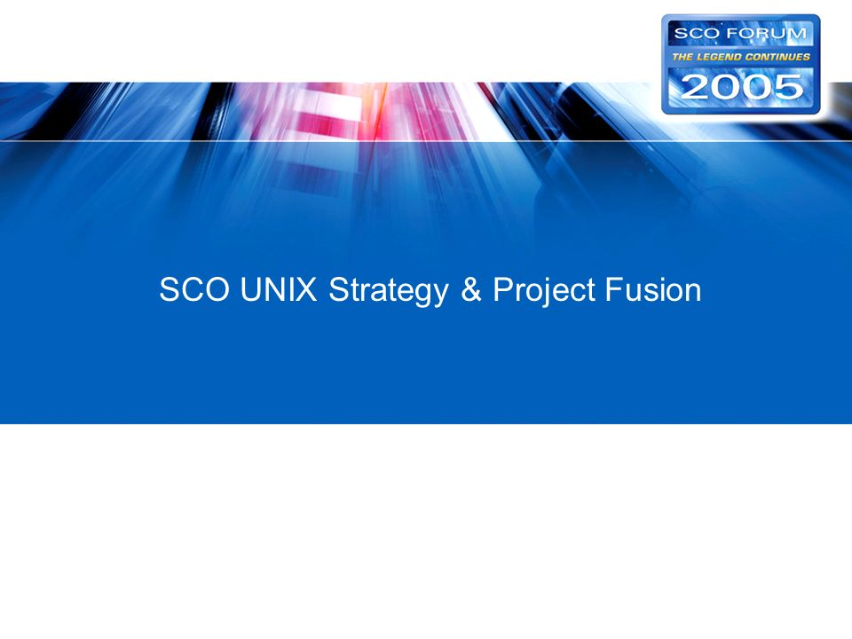 SCO UNIX Strategy & Project Fusion