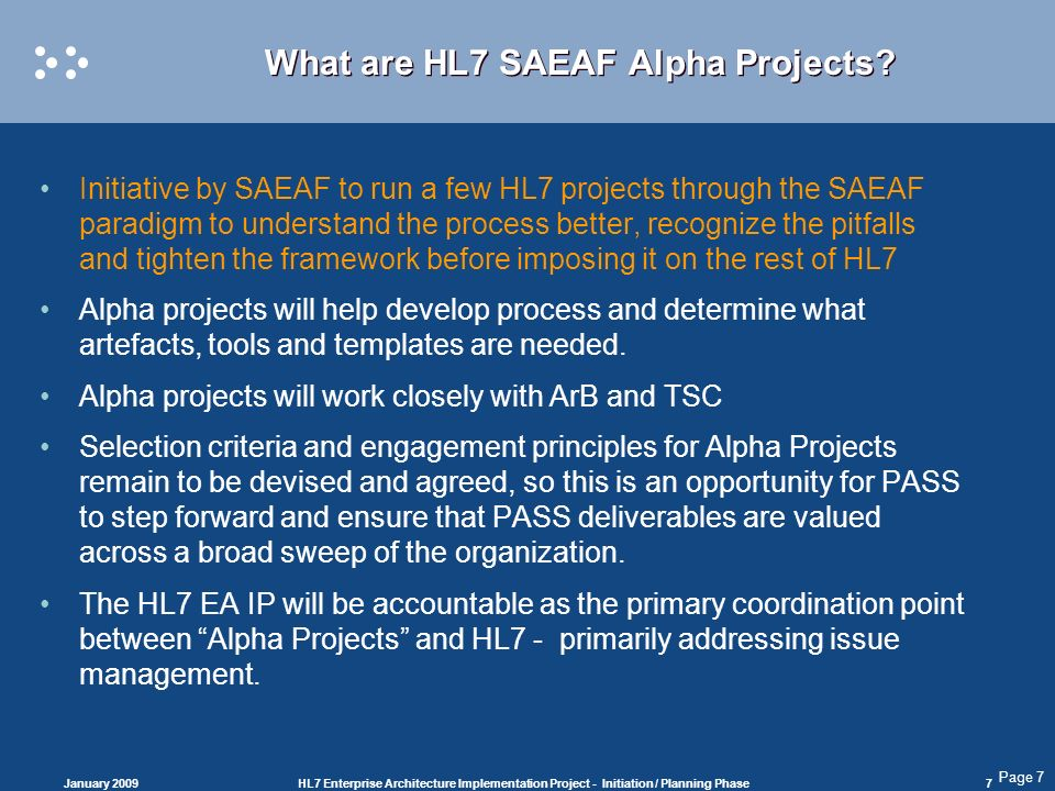 Page 7 What are HL7 SAEAF Alpha Projects.