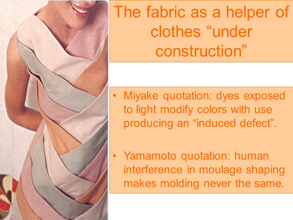 Miyake quotation: dyes exposed to light modify colors with use producing an induced defect.