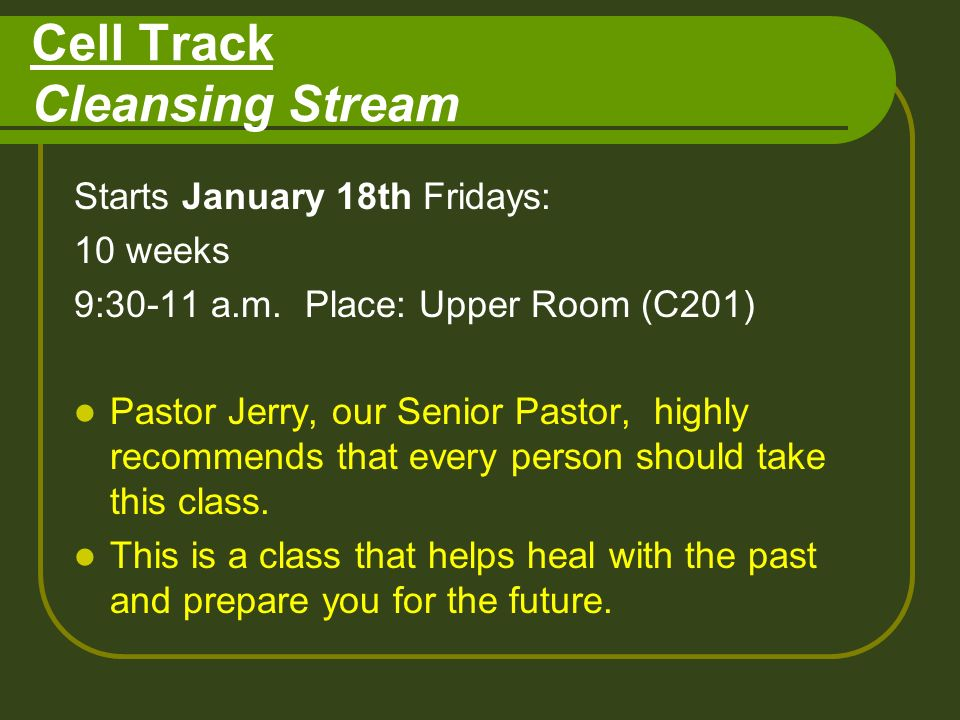 Cell Track Cleansing Stream Starts January 18th Fridays: 10 weeks 9:30-11 a.m.