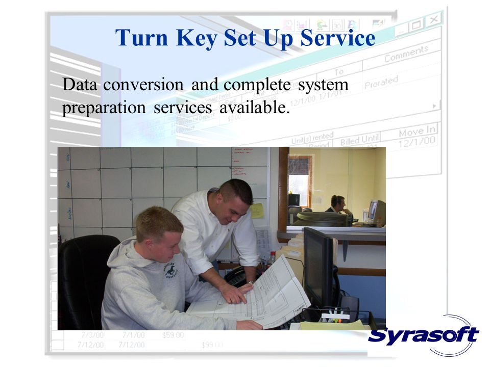 Turn Key Set Up Service Data conversion and complete system preparation services available.