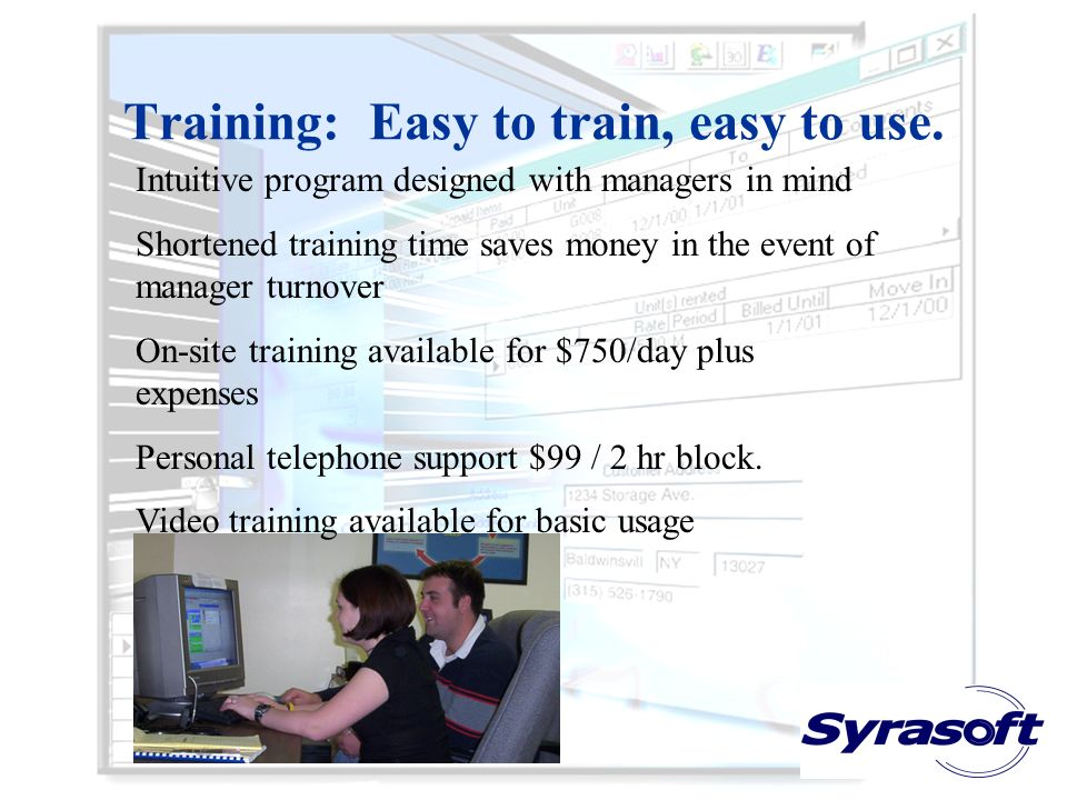 Training: Easy to train, easy to use.