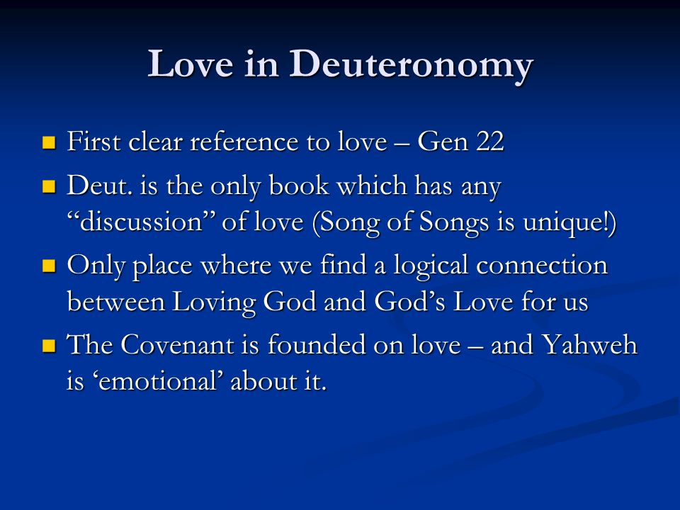 Love in Deuteronomy First clear reference to love – Gen 22 First clear reference to love – Gen 22 Deut.