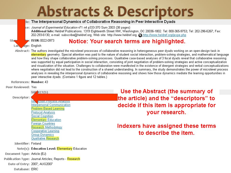 Use the Abstract (the summary of the article) and the descriptors to decide if this item is appropriate for your research.