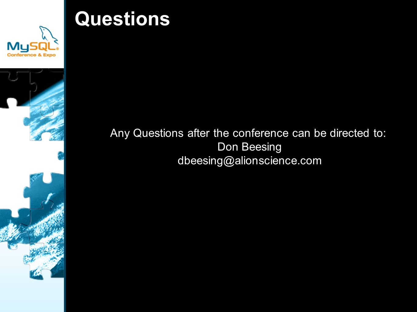 Questions Any Questions after the conference can be directed to: Don Beesing
