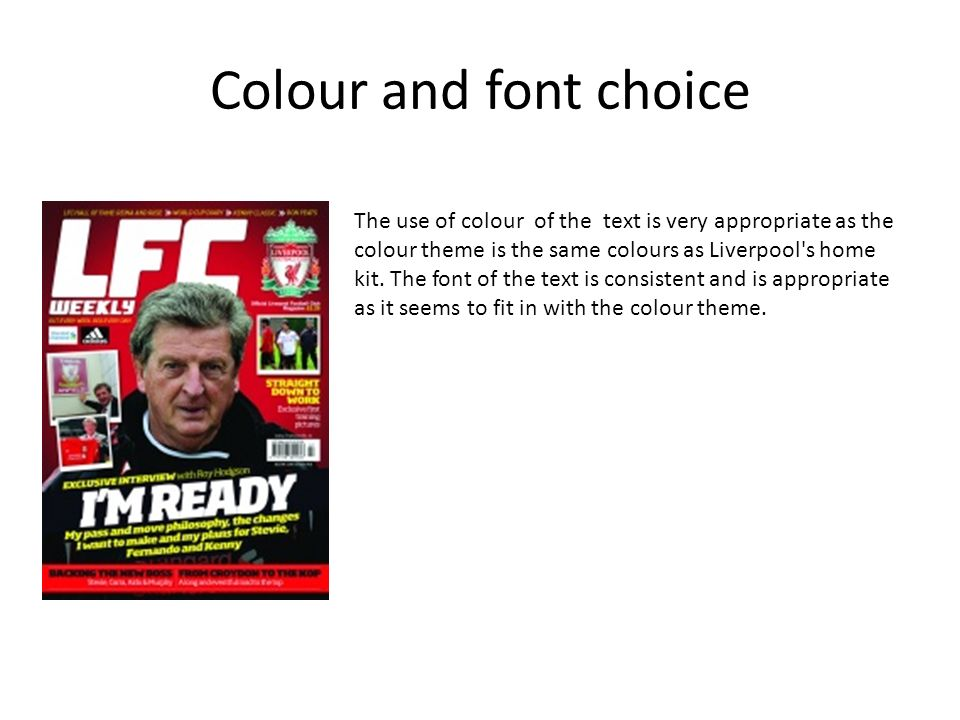 The use of colour of the text is very appropriate as the colour theme is the same colours as Liverpool s home kit.