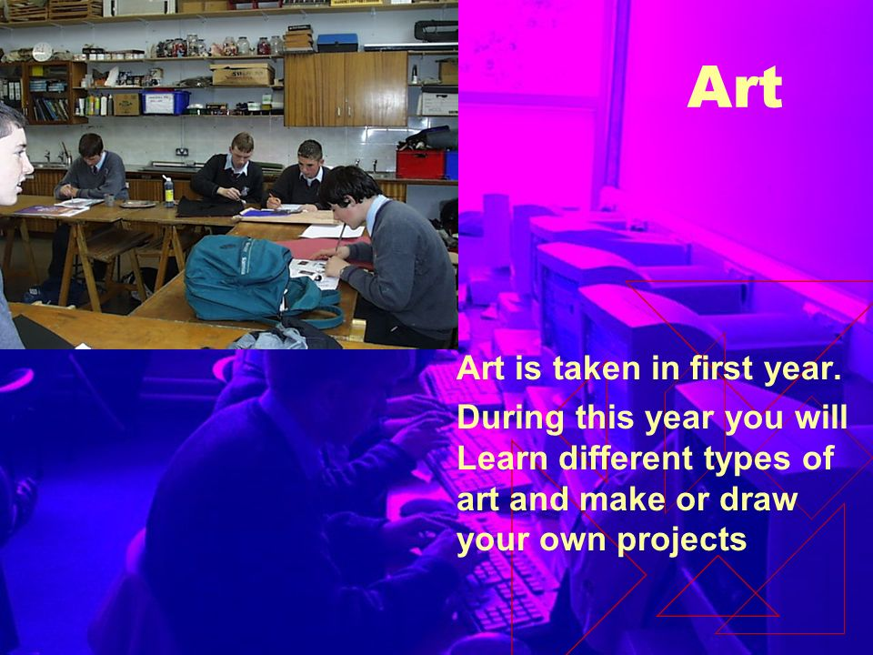 Art Art is taken in first year.