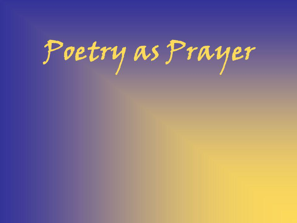 Poetry as Prayer
