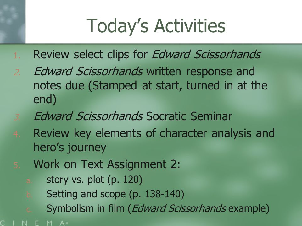 Todays Activities 1. 1. Review select clips for Edward Scissorhands 2.