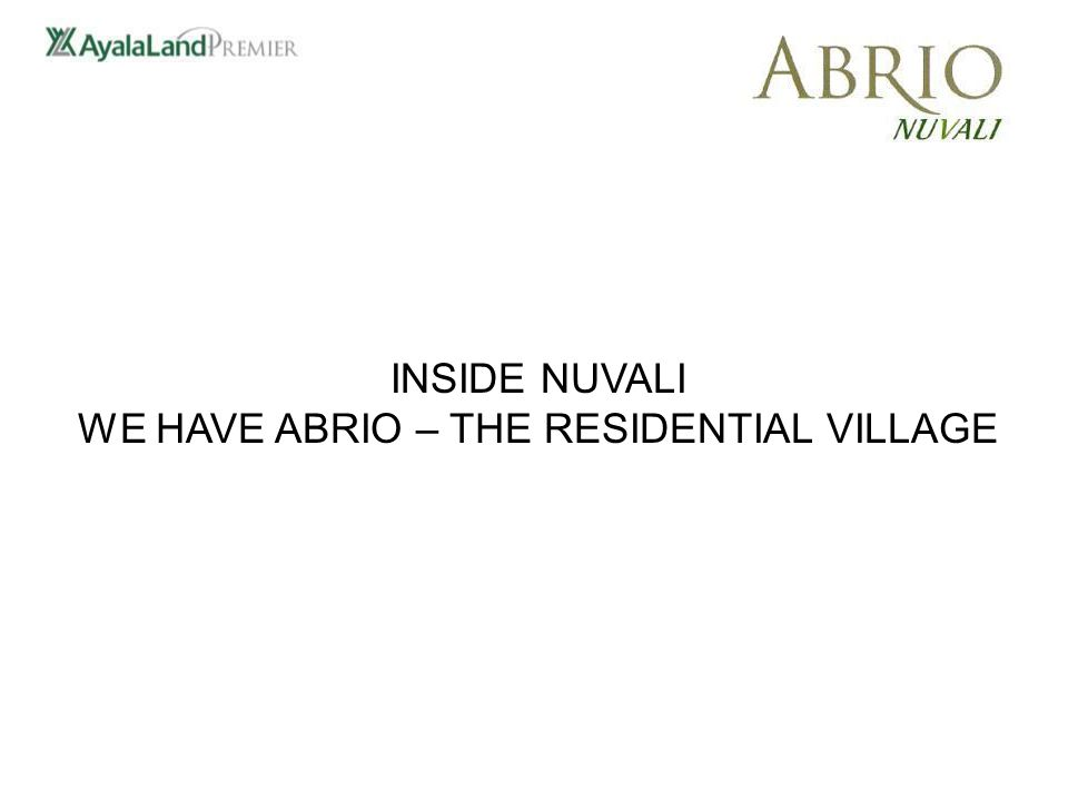 INSIDE NUVALI WE HAVE ABRIO – THE RESIDENTIAL VILLAGE