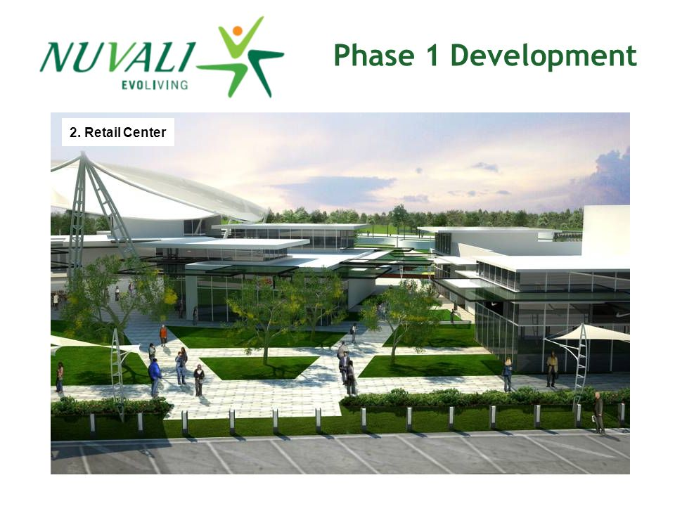 2. Retail Center Phase 1 Development