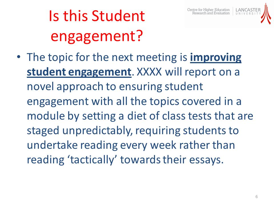 Is this Student engagement. The topic for the next meeting is improving student engagement.