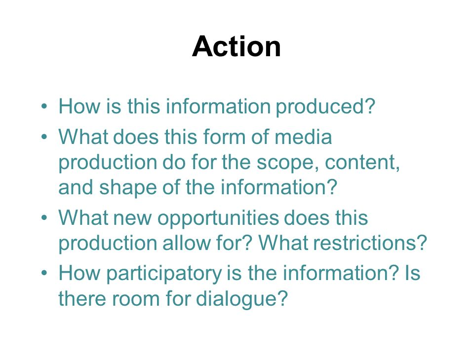 Action How is this information produced.