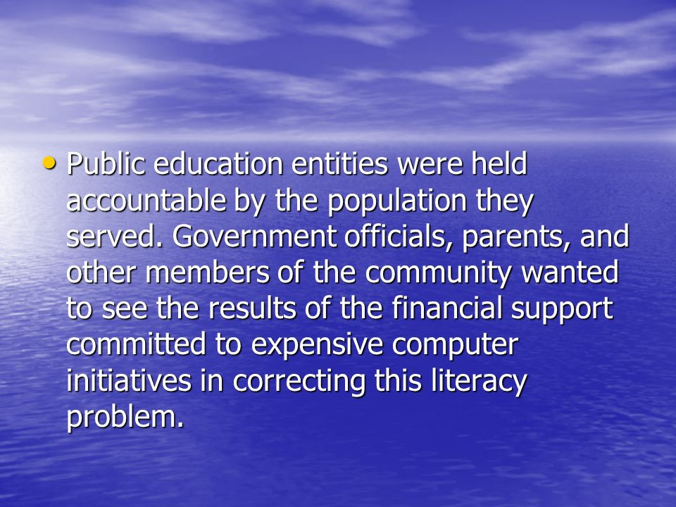 Public education entities were held accountable by the population they served.