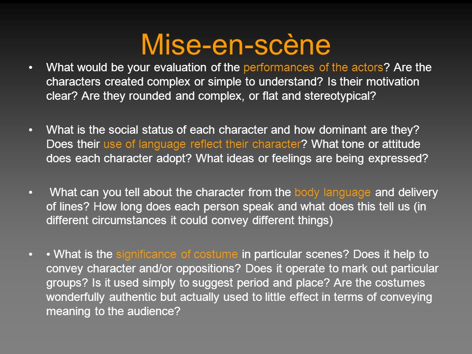 Mise-en-scène What would be your evaluation of the performances of the actors.