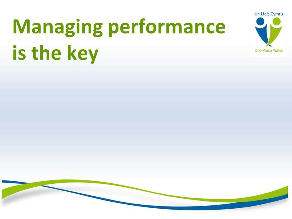 Managing performance is the key