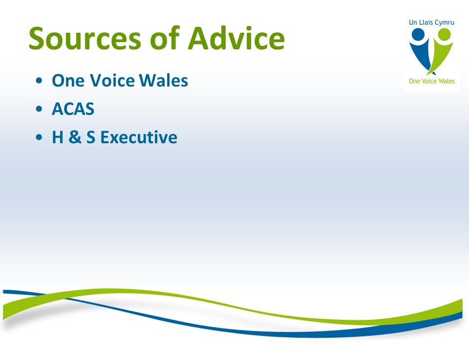 Sources of Advice One Voice Wales ACAS H & S Executive