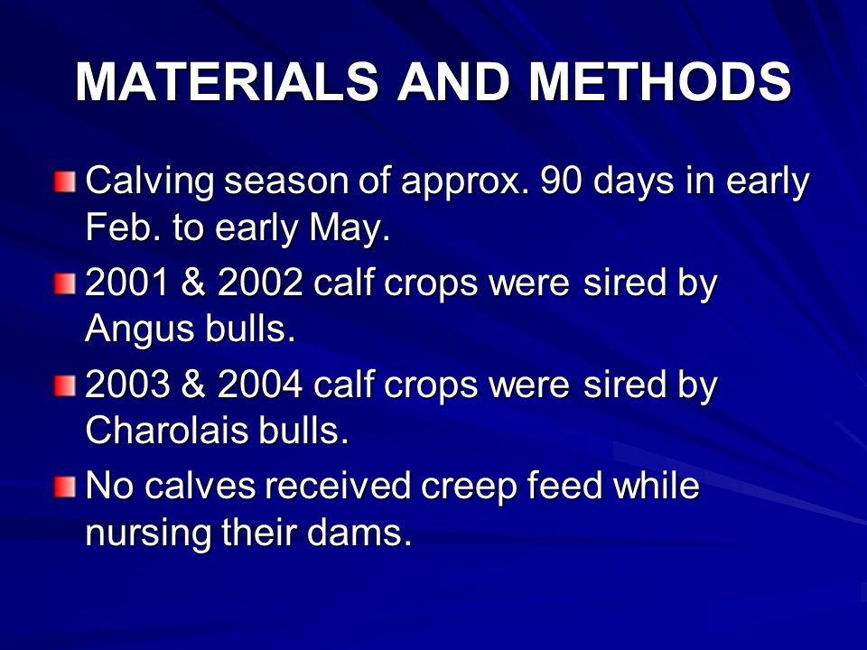 MATERIALS AND METHODS Calving season of approx. 90 days in early Feb.