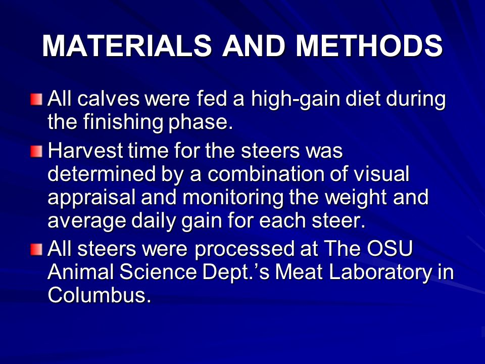 MATERIALS AND METHODS All calves were fed a high-gain diet during the finishing phase.