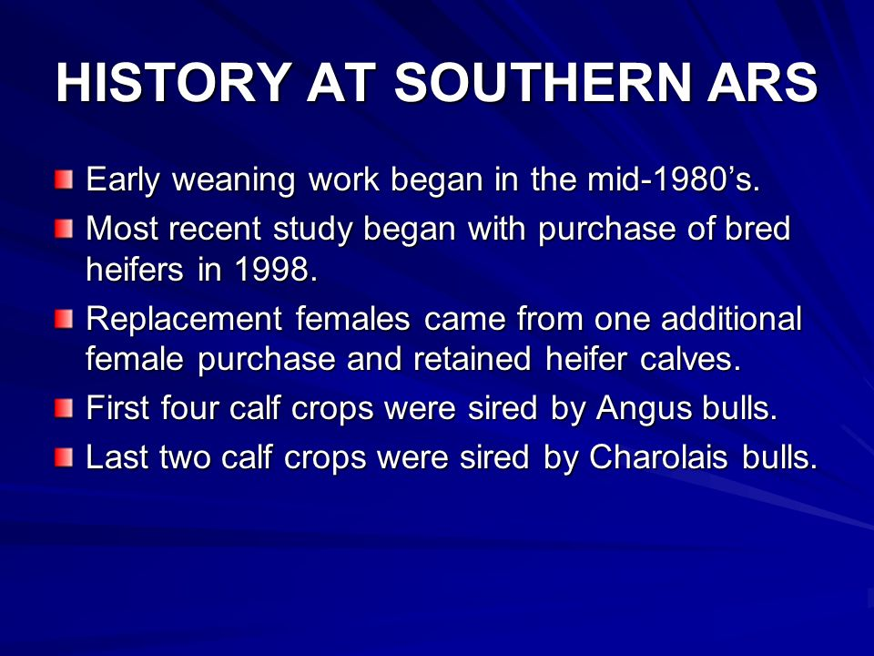 HISTORY AT SOUTHERN ARS Early weaning work began in the mid-1980s.