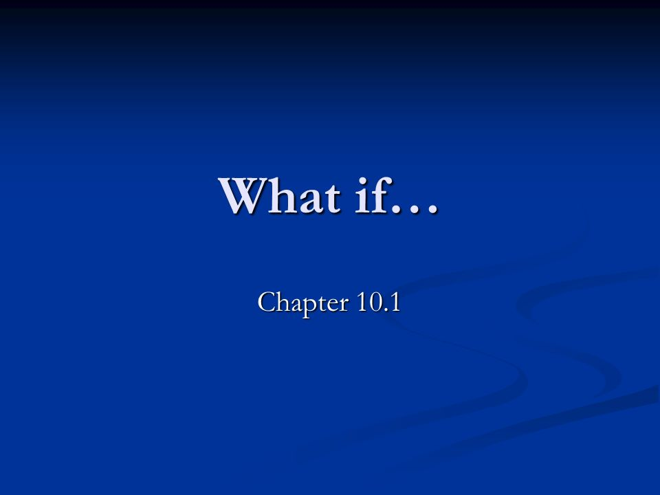 What if… Chapter 10.1