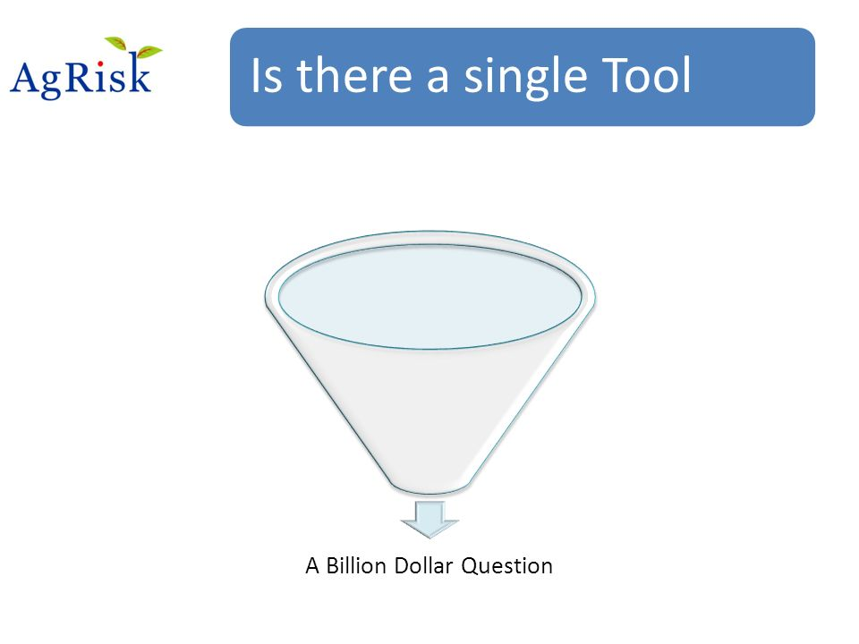 Is there a single Tool A Billion Dollar Question