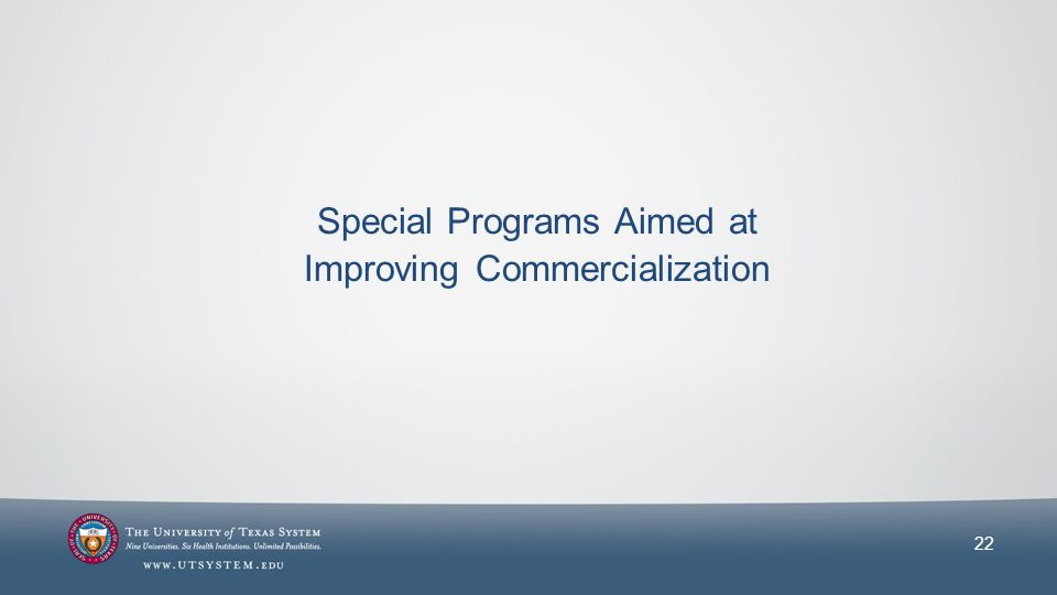 Special Programs Aimed at Improving Commercialization 22