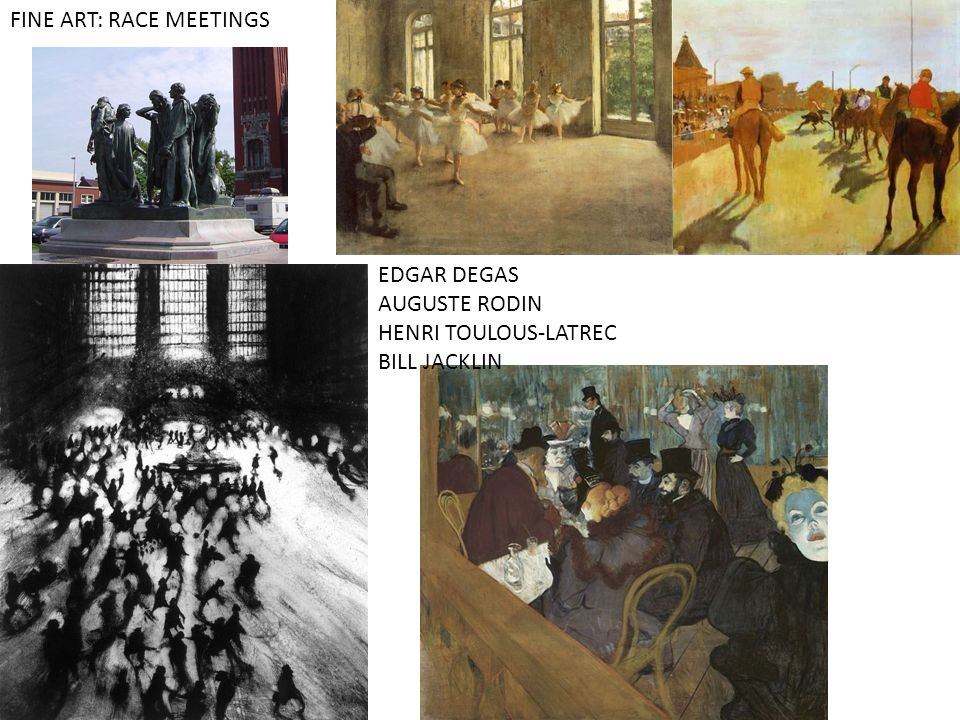 FINE ART: RACE MEETINGS EDGAR DEGAS AUGUSTE RODIN HENRI TOULOUS-LATREC BILL JACKLIN