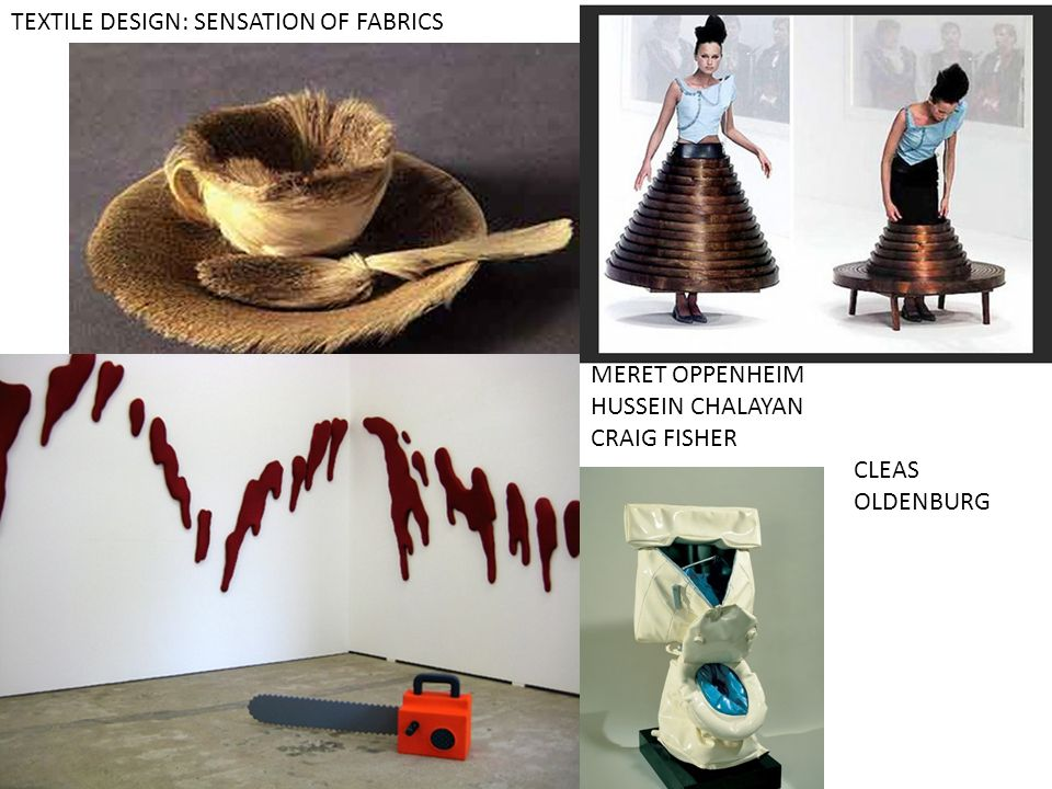 TEXTILE DESIGN: SENSATION OF FABRICS MERET OPPENHEIM HUSSEIN CHALAYAN CRAIG FISHER CLEAS OLDENBURG