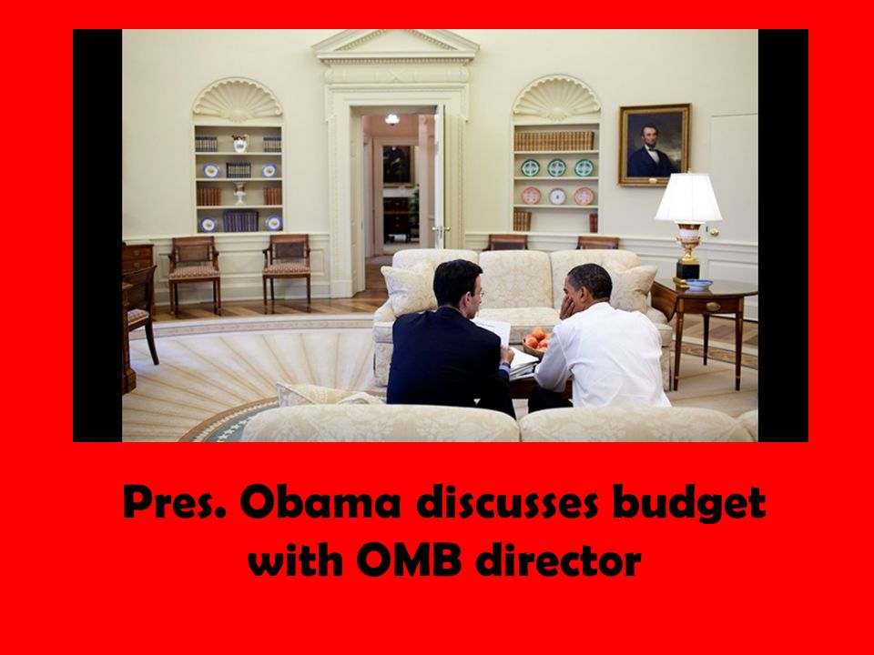 Pres. Obama discusses budget with OMB director