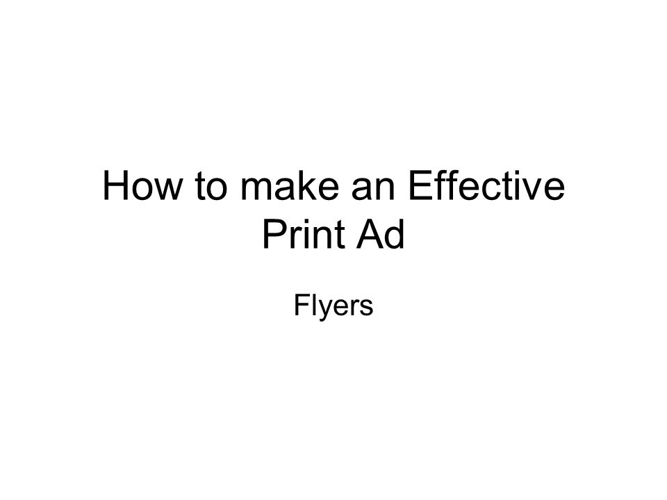 How to make an Effective Print Ad Flyers
