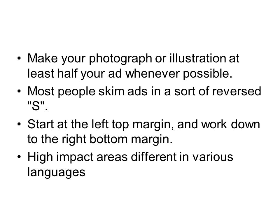 Make your photograph or illustration at least half your ad whenever possible.