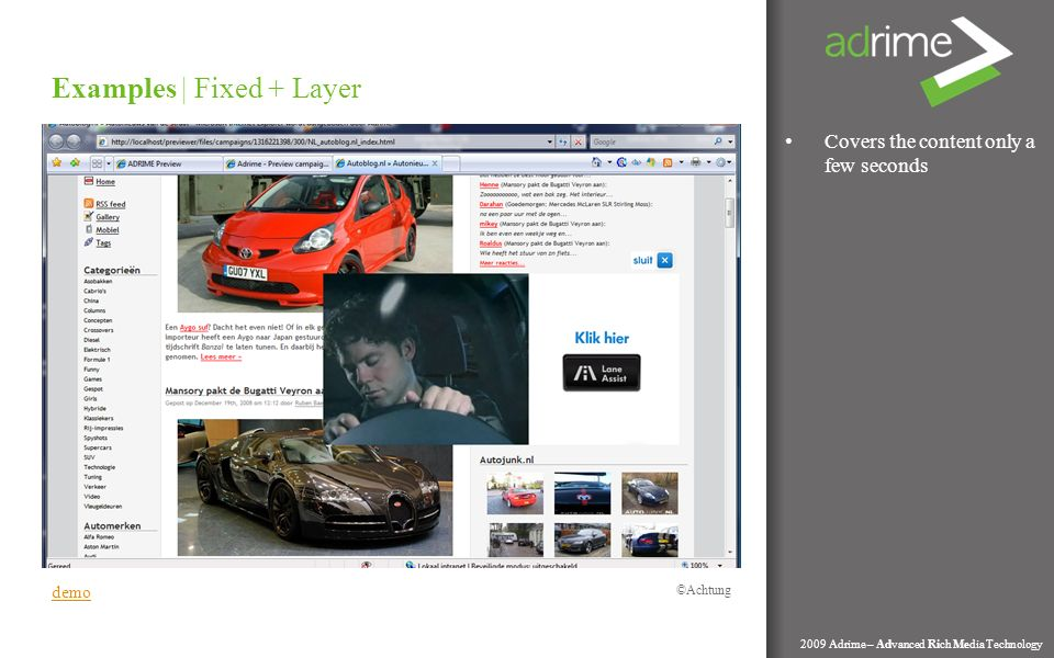 Covers the content only a few seconds Examples | Fixed + Layer 2009 Adrime – Advanced Rich Media Technology demo Achtung